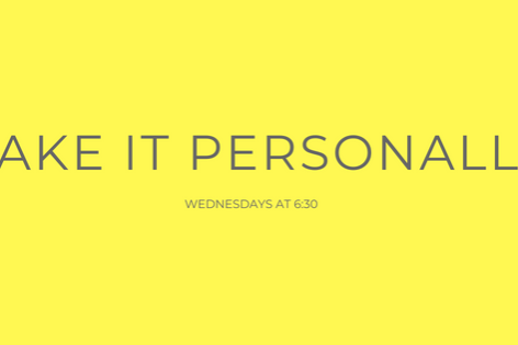 Take It Personally – Part 5
