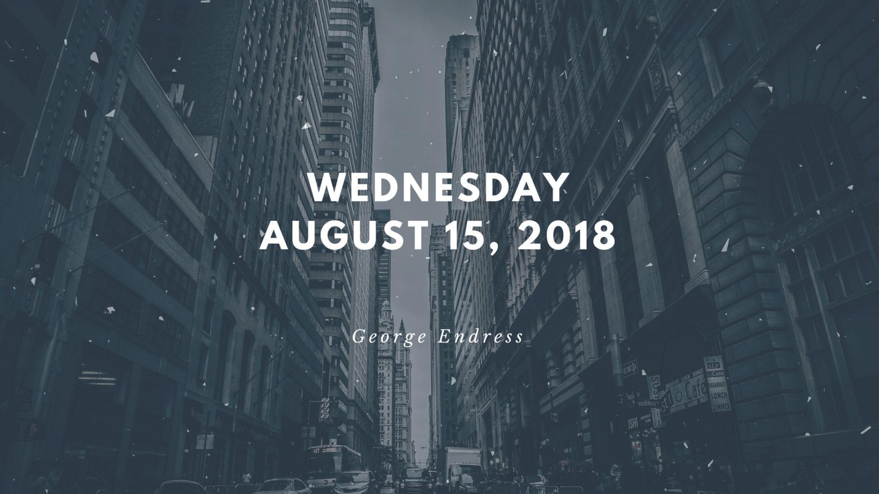 Wednesday, August 15, 2018